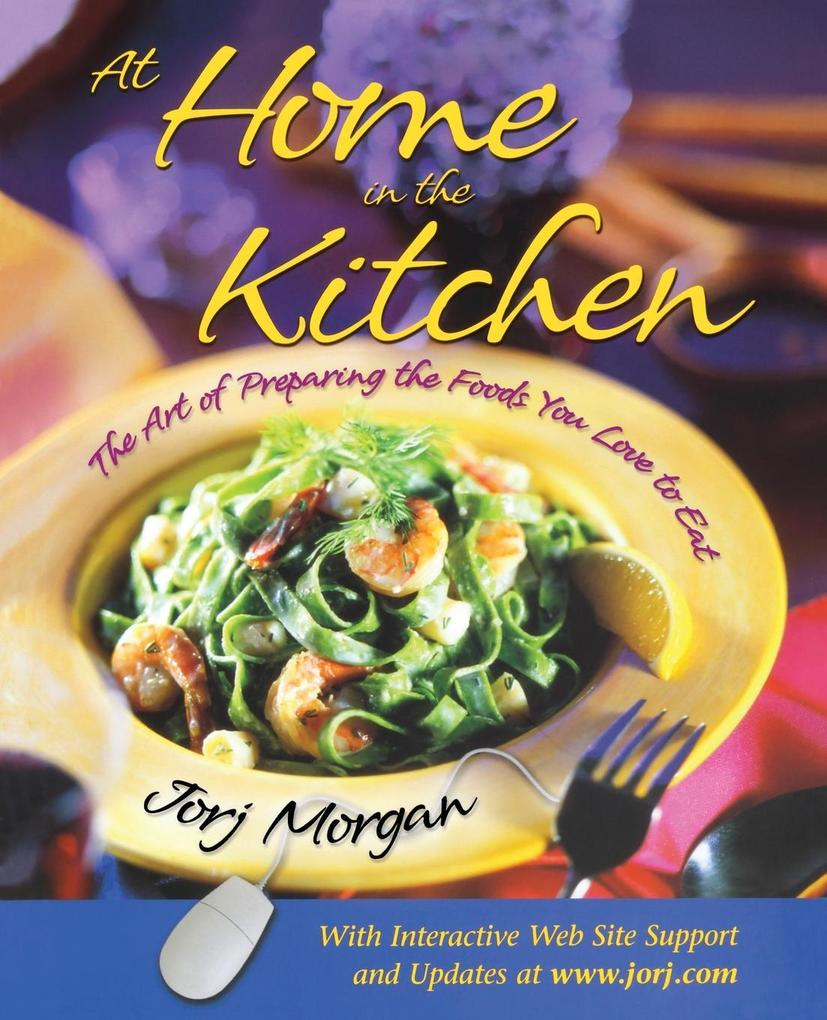 At Home in the Kitchen: The Art of Preparing the Foods You Love to Eat als Taschenbuch
