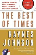 The Best of Times: The Boom and Bust Years of America Before and After Everything Changed