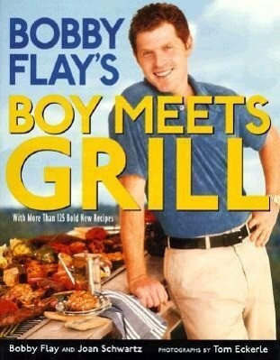 Bobby Flay's Boy Meets Grill: With More Than 125 Bold New Recipes als Buch