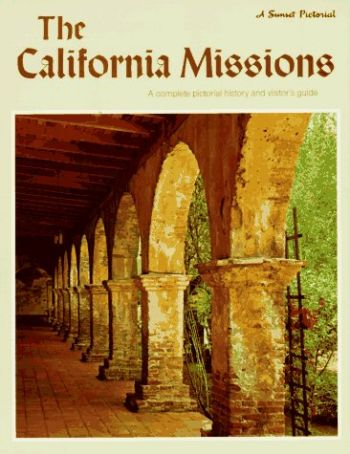 The California Missions: A Complete Pictorial History and Visitor's Guide als Taschenbuch