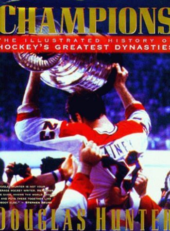 Champions: The Illustrated History of Hockey's Greatest Dynasties als Buch