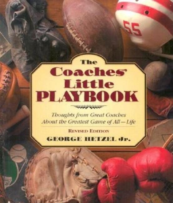 The Coaches' Little Playbook: Thoughts from Great Coaches about the Greatest Game of All--Life als Taschenbuch