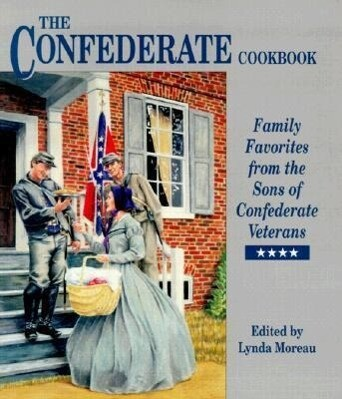 Confederate Cookbook: Family Favorites from the Sons of Confederate Veterans als Buch