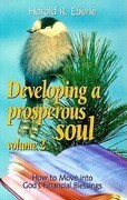 How to Move Into God's Financial Blessings: Volume Two, Developing a Prosperous Soul