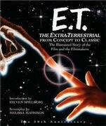 E.T. the Extra-Terrestrial: From Concept to Classic; The Illustrated Story of the Film and the Filmmakers