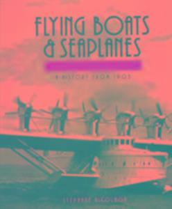 Flying Boats and Seaplanes als Buch