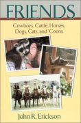 Friends: Cowboys, Cattle, Horses, Dogs, Cats, and Coons