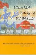 From the Belly of My Beauty: Poems