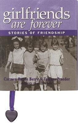 Girlfriends Are Forever: Stories of Friendship als Buch