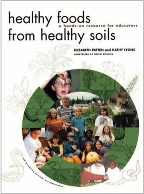 Healthy Foods from Healthy Soils: A Hands-On Resource for Educators als Taschenbuch