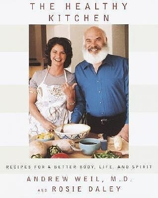 The Healthy Kitchen: Recipes for a Better Body, Life, and Spirit als Buch