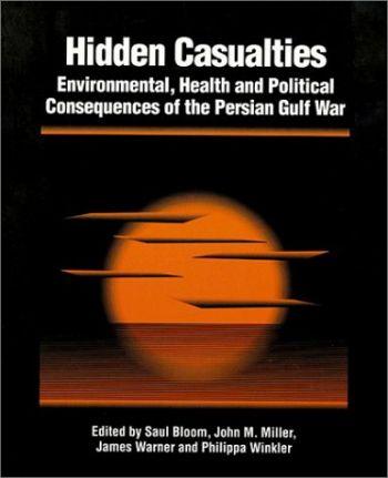 Hidden Casualties: Environmental, Health and Political Consequences of the Persian Gulf War als Taschenbuch