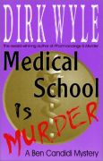 Medical School Is Murder: A Ben Candidi Mystery