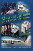 Muses in Arcadia: Cultural Life in the Berkshires
