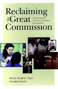 Reclaiming the Great Commission: A Practical Model for Transforming Denominations and Congregations