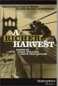 A Richer Harvest: The Literature of Work in the Pacific Northwest