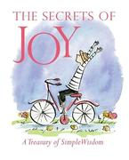 The Secrets of Joy: A Treasury of Wisdom