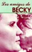 Los Amigos de Becky = The Friends of Becky