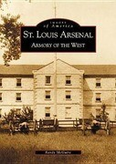 St. Louis Arsenal:: Armory of the West