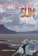 Netting the Sun: A Personal Geography of the Oregon Desert