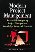 Modern Project Management: Successfully Integrating Project Management Knowledge Areas and Processes (with CD-ROM)