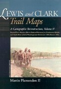 Lewis and Clark Trail Maps VII: A Cartographic Reconstruction