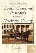 South Carolina Postcards Volume VI:: Newberry County