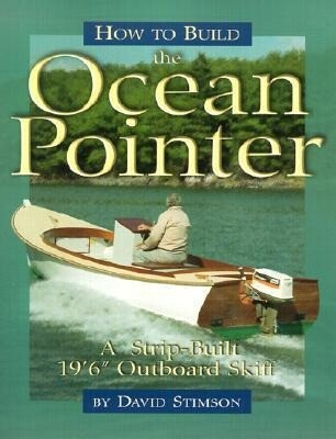 "How to Build the Ocean Pointer: A Strip-Built 19'6"" Outboard Skiff als Taschenbuch"