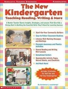 The New Kindergarten: Teaching Reading, Writing & More