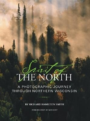 Spirit of the North: A Photographic Journey Through Northern Wisconsin als Buch