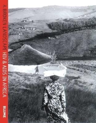 A Broken Landscape: HIV & AIDS in Africa als Buch