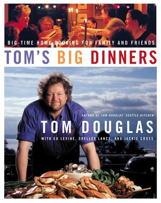Tom's Big Dinners: Big-Time Home Cooking for Family and Friends als Buch