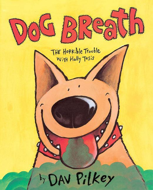 Dog Breath! the Horrible Trouble with Hally Tosis: The Horrible Trouble with Hally Tosis als Buch