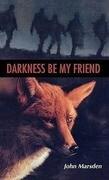 Darkness, Be My Friend