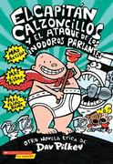 El Capitan Calzoncillos y El Ataque de Los Inodoros Parlantes = Captain Underpants and the Attack of the Talking Toilets
