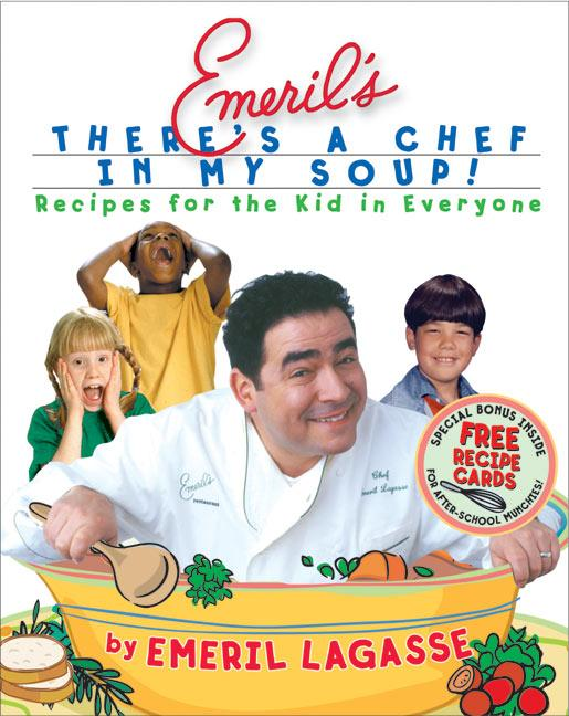 Emeril's There's a Chef in My Soup!: Recipes for the Kid in Everyone [With Recipe Cards] als Buch