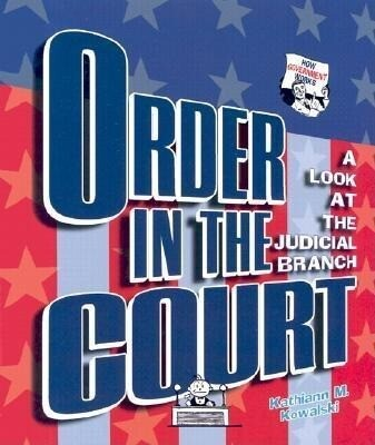 Order in the Court: A Look at the Judicial Branch als Buch