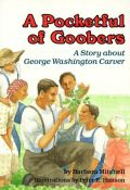 A Pocketful of Goobers: A Story about George Washington Carver