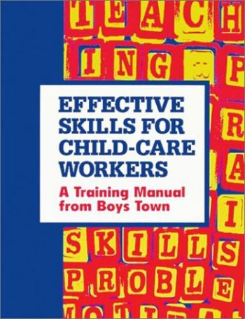 Effective Skills for Child-Care Workers: A Training Manual from Boys Town als Taschenbuch