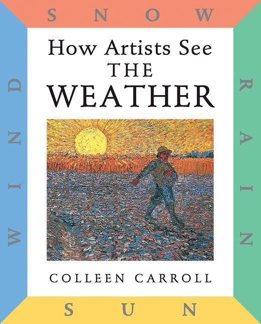 How Artists See: The Weather: Sun, Wind, Snow, Rain als Buch
