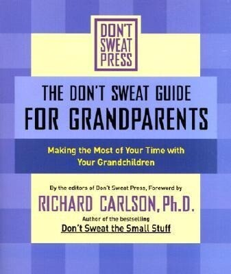 The Don't Sweat Guide for Grandparents: Making the Most of Your Time with Your Grandchildren als Taschenbuch