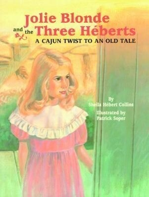 Jolie Blonde and the Three Héberts: A Cajun Twist to an Old Tale als Buch
