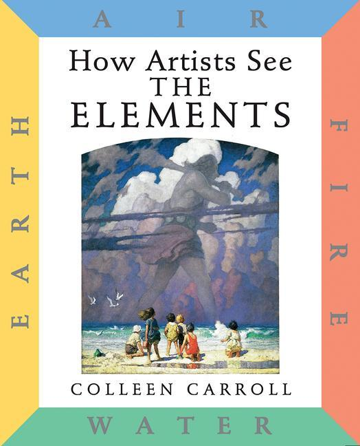 How Artists See: The Elements: Earth Air Fire Water als Buch