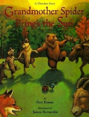 Grandmother Spider Brings the Sun: A Cherokee Story als Taschenbuch