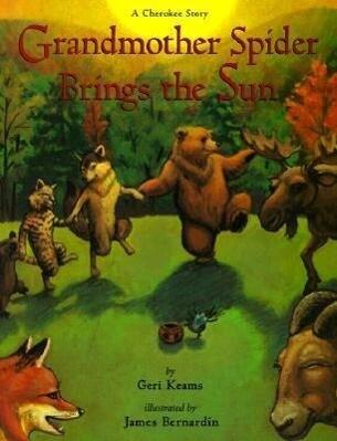 Grandmother Spider Brings the Sun: A Cherokee Story als Taschenbuch