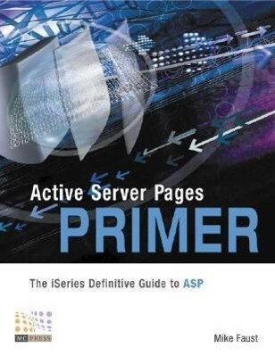 Active Server Pages Primer: The iSeries Definitive Guide to ASP als Taschenbuch