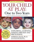 Your Child at Play: One to Two Years: Exploring, Learning, Making Friends, and Pretending