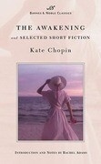 The Awakening and Selected Short Fiction (Barnes & Noble Classics Series)
