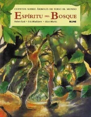 Espíritu del bosque : cuentos sobre árboles de todo el mundo als Taschenbuch