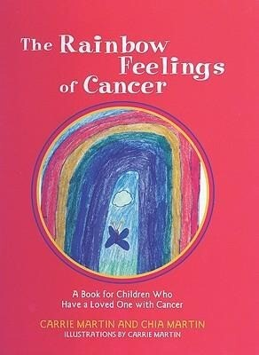 The Rainbow Feelings of Cancer: A Book of Children Who Have a Loved One with Cancer als Buch